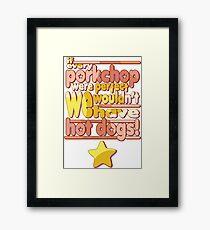 Porkchops and Hot Dogs Framed Print