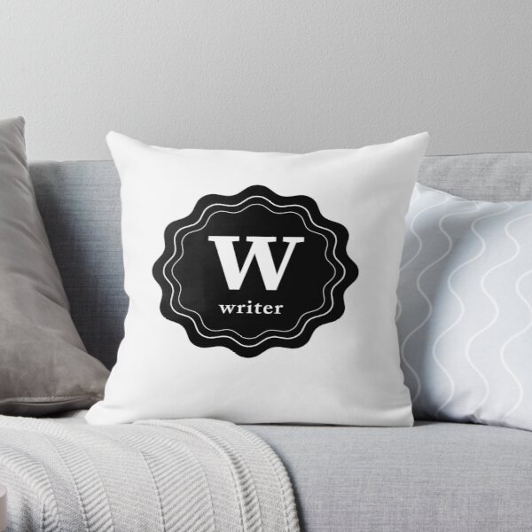 I am a writer. Don't you forget it. Throw Pillow
