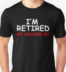 Retired Go Around Me Unisex T-Shirt
