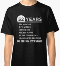 52nd Birthday Gifts 52 Years Old of Being Awesome Classic T-Shirt