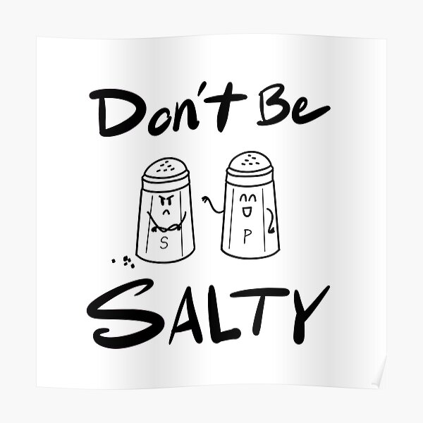 Don't Be Salty Poster