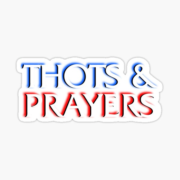Thots and Prayers - Special Victims Edition Sticker