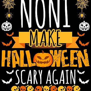 Noni Make Halloween Scary Again t-shirt by BBPDesigns