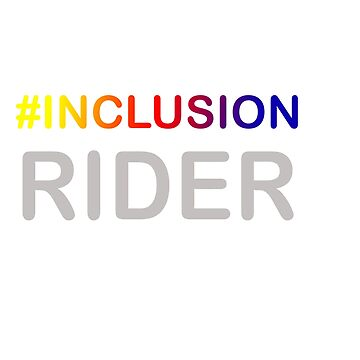 Great for all occassions Inclusion Tee Inclusion Rider by Customdesign200
