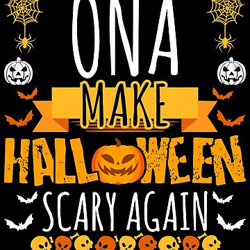 Ona Make Halloween Scary Again t-shirt by BBPDesigns