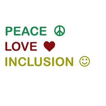 Great for all occassions Inclusion Tee Peace by Customdesign200