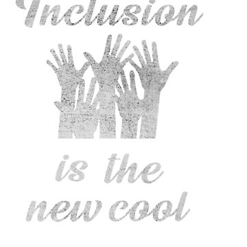 Great for all occassions Inclusion Tee Inclusion is the new cool by Customdesign200