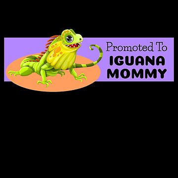 Promoted To Iguana Mommy by DogBoo