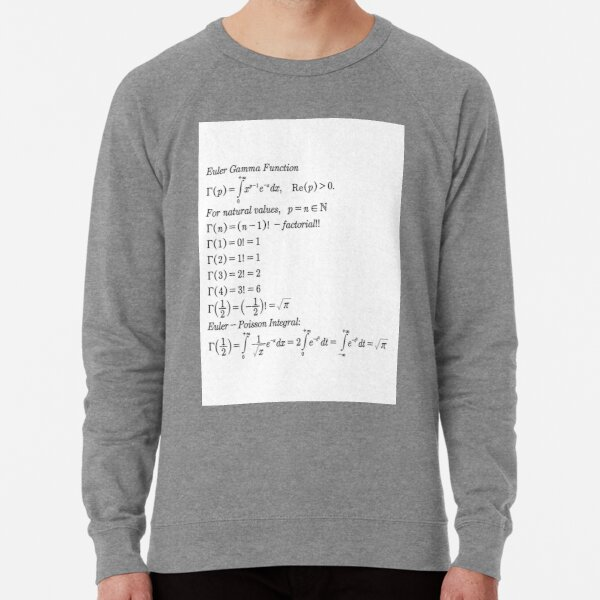 #mathematics #gammafunction #Γ #capital #Greekalphabet #letter #extension #factorial #function #argument #shifteddown #real #complex #numbers #gamma #defined #complexnumbers #nonpositive #integers Lightweight Sweatshirt