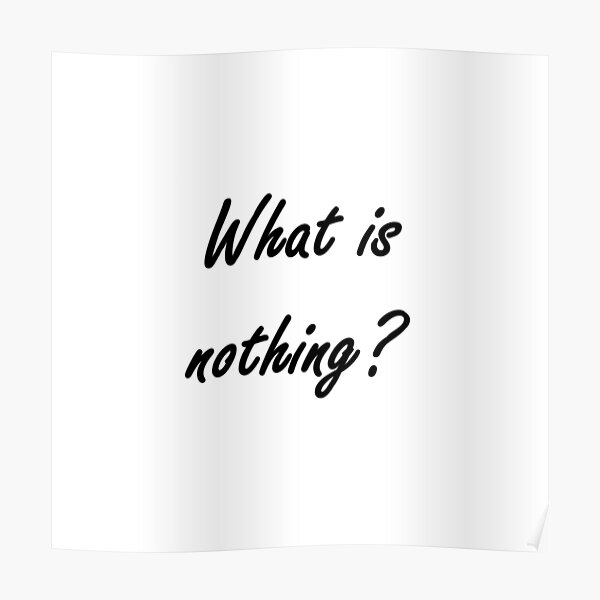 What is nothing? #What #Whatis #nothing #Whatisnothing Nothingness sign concept text Poster
