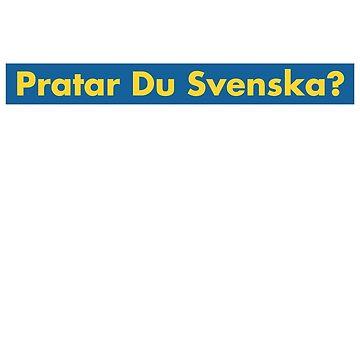Pratar Du Svenska Do You Speak Swedish T-Shirt Sweden by noirty