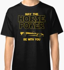 Amazing American Muscle Car Owners Gift - May The Horsepower Be With You T shirt - Sci Fi Lovers Gift  Classic T-Shirt