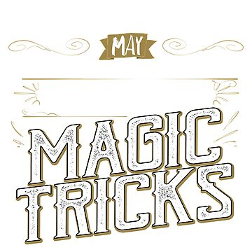 Magician T Shirt Spontaneously Talk Magic Tricks by noirty