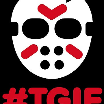 #TGIF - Thank God it's friday the 13th Halloween by LaundryFactory