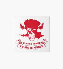 To Err Is Human To Arr Is Pirate Art Board