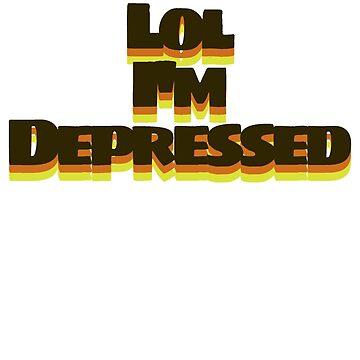 Lol I'm Depressed by underscorepound