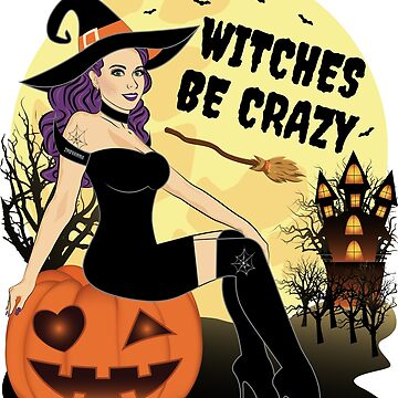 Witches be Crazy Halloween Pumpkin Witch by ZNOVANNA