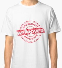 Approved! Classic T-Shirt