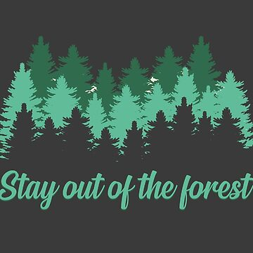 Stay out of the forest by fashprints