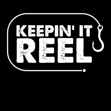 Keeping It Reel Fishing Lover Enthusiast Fisherman Shirt by allsortsmarket