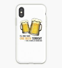 """Funny Beer Quote: """"I'll only have one beer tonight"""" Joke iPhone Case"""