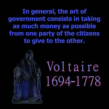 In General The Art Of Government - Voltaire by CrankyOldDude