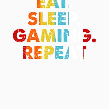Retro Eat. Sleep. Gaming. Repeat. Vintage Hobby Saying Novelty Gift idea by orangepieces