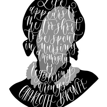 Charlotte Bronte Art Quote  by alwaysbookish