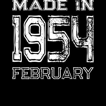Birthday Celebration Made In February 1954 Birth Year by FairOaksDesigns