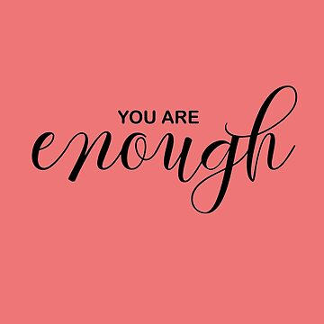 You are enough by UllUDesign