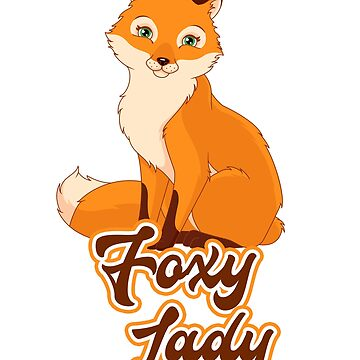 'Foxy Lady' for the classy sexy woman in your life by StedeBonnet