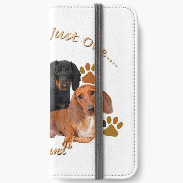 Dachshund Can't Have Just One Gifts and Apparel iPhone Wallet