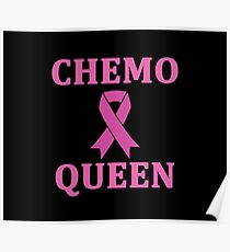 Chemo Queen cancer survivor Poster