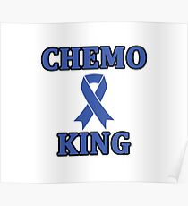Chemo King cancer survivor Poster