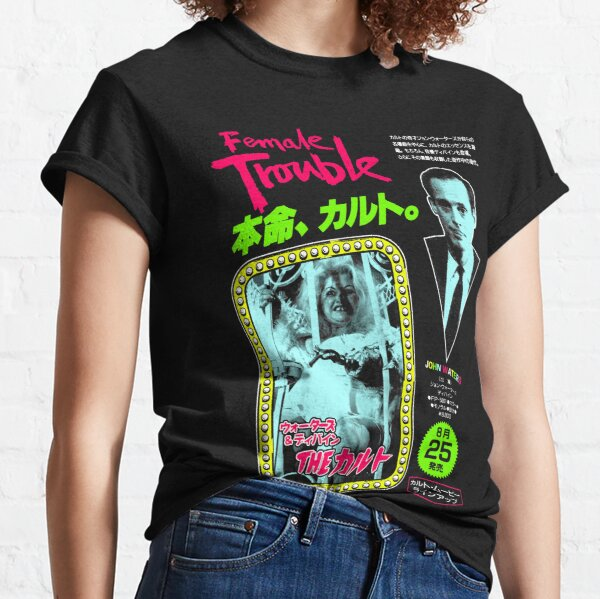 FEMALE TROUBLE John Waters Classic T-Shirt