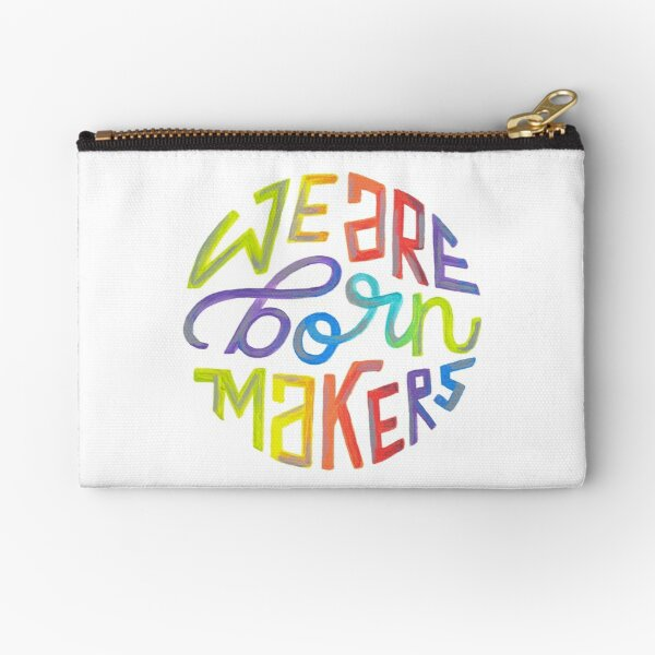 We Are Born Makers Zipper Pouch