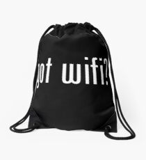 Got Wifi? QUALITY T-Shirts/Products & more! Drawstring Bag
