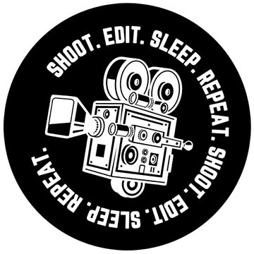 Filmmaking Movie Camera - Shoot Edit Sleep Repeat by picadillyprints