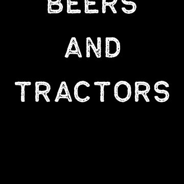 Farming Shirt Beers And Tractors White Cute Gift Farm Country USA by threadsmonkey