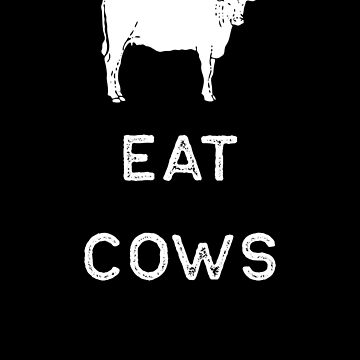 Farming Shirt Eat Cows White Cute Gift Farm Country USA by threadsmonkey