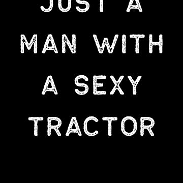 Farming Shirt Sexy Tractor White Cute Gift Farm Country USA by threadsmonkey