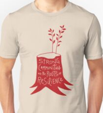 Strong Communities Are the Roots of Resilience Unisex T-Shirt