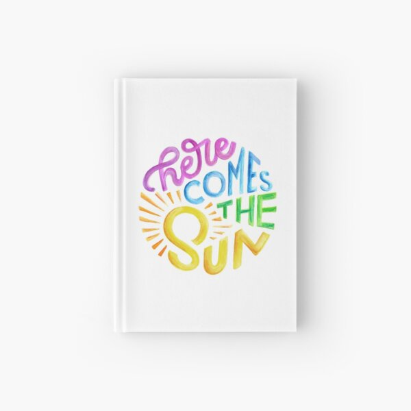 Here Comes The Sun Hardcover Journal