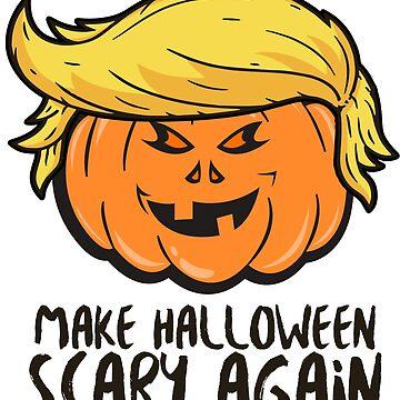 Make Halloween Scary Again. Donald Trump Pumpkin by RAWWR