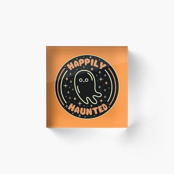 Happily Haunted Acrylic Block