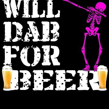 Funny Halloween Pink Skeleton Will Dab For Beer. Beer Lover Gift by galleryOne