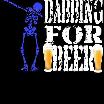 Funny Halloween Blue Skeleton Dabbing For Beer. Beer Lover Gift by galleryOne