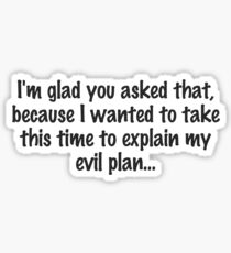 The Evil Plan Sticker