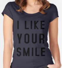 I LIKE YOUR SMILE Women's Fitted Scoop T-Shirt