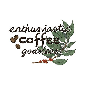 Enthusiastic coffee goddess by dcrownfield